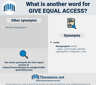 give equal access, synonym give equal access, another word for give equal access, words like give equal access, thesaurus give equal access