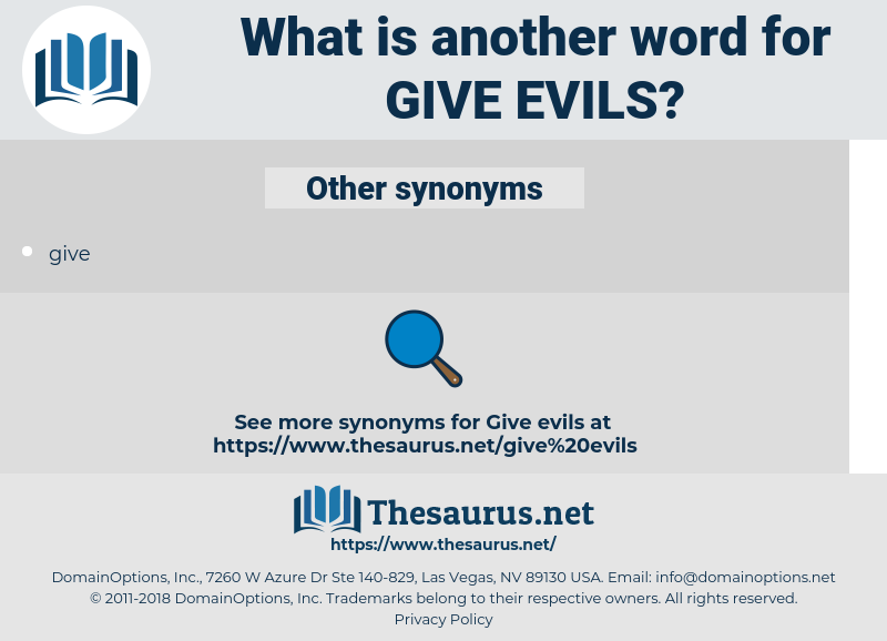 give evils, synonym give evils, another word for give evils, words like give evils, thesaurus give evils