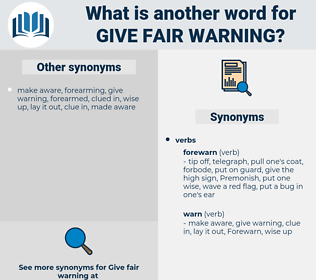 give fair warning, synonym give fair warning, another word for give fair warning, words like give fair warning, thesaurus give fair warning
