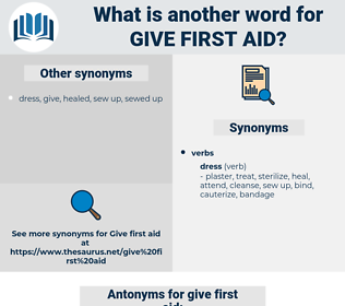 give first aid, synonym give first aid, another word for give first aid, words like give first aid, thesaurus give first aid