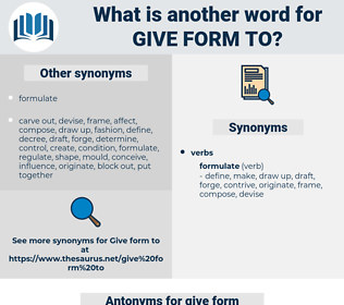 give form to, synonym give form to, another word for give form to, words like give form to, thesaurus give form to