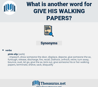 give his walking papers, synonym give his walking papers, another word for give his walking papers, words like give his walking papers, thesaurus give his walking papers