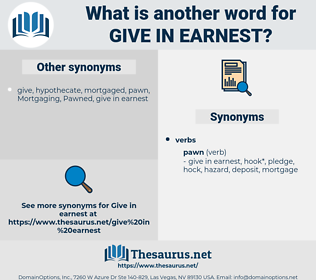 give in earnest, synonym give in earnest, another word for give in earnest, words like give in earnest, thesaurus give in earnest