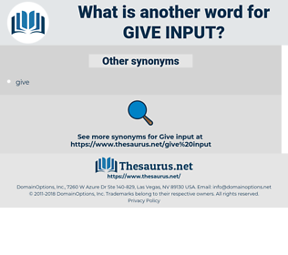 give input, synonym give input, another word for give input, words like give input, thesaurus give input