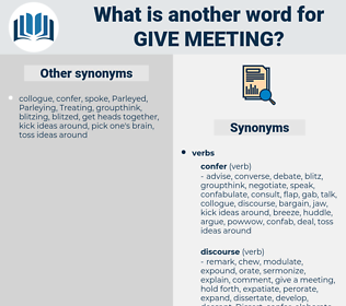 give meeting, synonym give meeting, another word for give meeting, words like give meeting, thesaurus give meeting