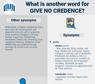 give no credence, synonym give no credence, another word for give no credence, words like give no credence, thesaurus give no credence