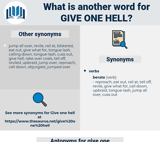 give one hell, synonym give one hell, another word for give one hell, words like give one hell, thesaurus give one hell