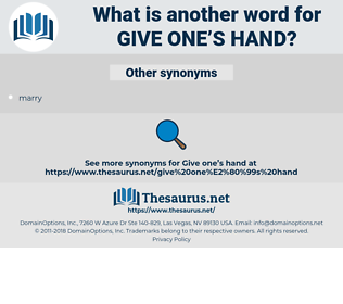 give one's hand, synonym give one's hand, another word for give one's hand, words like give one's hand, thesaurus give one's hand