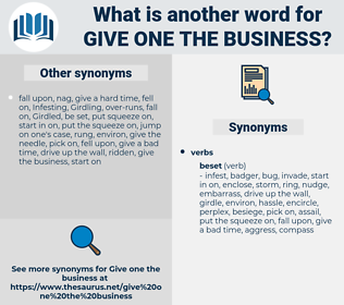 give one the business, synonym give one the business, another word for give one the business, words like give one the business, thesaurus give one the business