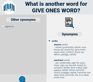 give ones word, synonym give ones word, another word for give ones word, words like give ones word, thesaurus give ones word