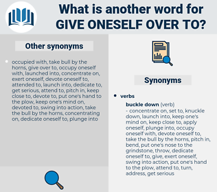 give oneself over to, synonym give oneself over to, another word for give oneself over to, words like give oneself over to, thesaurus give oneself over to