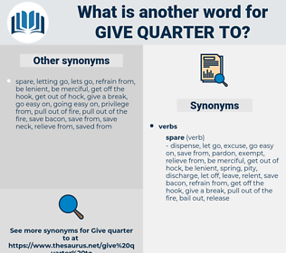 give quarter to, synonym give quarter to, another word for give quarter to, words like give quarter to, thesaurus give quarter to