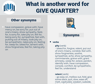 give quarter, synonym give quarter, another word for give quarter, words like give quarter, thesaurus give quarter
