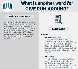 give run-around, synonym give run-around, another word for give run-around, words like give run-around, thesaurus give run-around