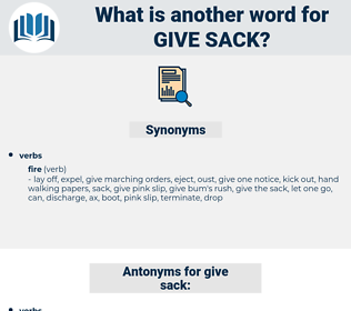 give sack, synonym give sack, another word for give sack, words like give sack, thesaurus give sack
