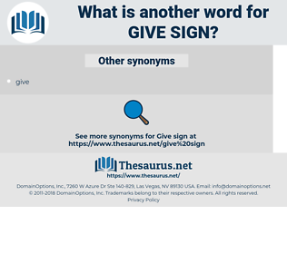 give sign, synonym give sign, another word for give sign, words like give sign, thesaurus give sign