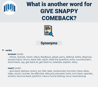 give snappy comeback, synonym give snappy comeback, another word for give snappy comeback, words like give snappy comeback, thesaurus give snappy comeback