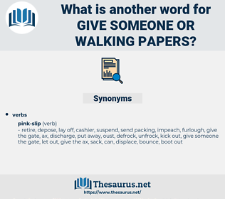 give someone or walking papers, synonym give someone or walking papers, another word for give someone or walking papers, words like give someone or walking papers, thesaurus give someone or walking papers