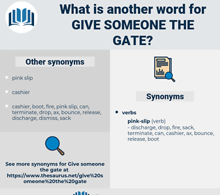 give someone the gate, synonym give someone the gate, another word for give someone the gate, words like give someone the gate, thesaurus give someone the gate