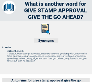 give stamp approval give the go-ahead, synonym give stamp approval give the go-ahead, another word for give stamp approval give the go-ahead, words like give stamp approval give the go-ahead, thesaurus give stamp approval give the go-ahead