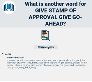 give stamp of approval give go-ahead, synonym give stamp of approval give go-ahead, another word for give stamp of approval give go-ahead, words like give stamp of approval give go-ahead, thesaurus give stamp of approval give go-ahead