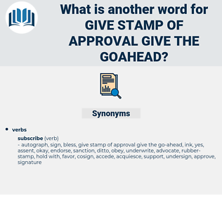 give stamp of approval give the goahead, synonym give stamp of approval give the goahead, another word for give stamp of approval give the goahead, words like give stamp of approval give the goahead, thesaurus give stamp of approval give the goahead