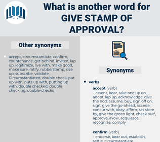 give stamp of approval, synonym give stamp of approval, another word for give stamp of approval, words like give stamp of approval, thesaurus give stamp of approval