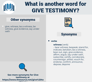 give testimony, synonym give testimony, another word for give testimony, words like give testimony, thesaurus give testimony
