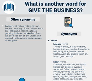 give the business, synonym give the business, another word for give the business, words like give the business, thesaurus give the business