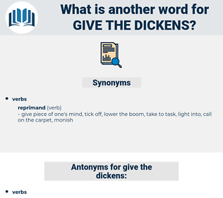 give the dickens, synonym give the dickens, another word for give the dickens, words like give the dickens, thesaurus give the dickens