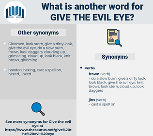 give the evil eye, synonym give the evil eye, another word for give the evil eye, words like give the evil eye, thesaurus give the evil eye