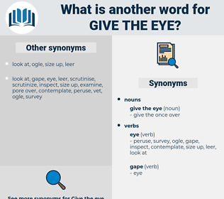 give the eye, synonym give the eye, another word for give the eye, words like give the eye, thesaurus give the eye
