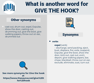 give the hook, synonym give the hook, another word for give the hook, words like give the hook, thesaurus give the hook