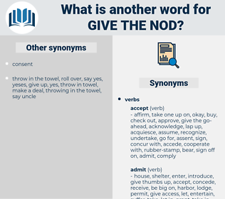 give the nod, synonym give the nod, another word for give the nod, words like give the nod, thesaurus give the nod