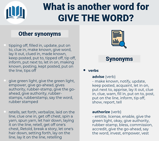 give the word, synonym give the word, another word for give the word, words like give the word, thesaurus give the word
