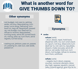 give thumbs down to, synonym give thumbs down to, another word for give thumbs down to, words like give thumbs down to, thesaurus give thumbs down to