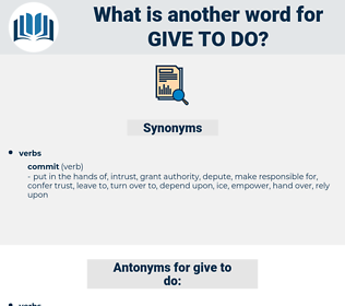 give to do, synonym give to do, another word for give to do, words like give to do, thesaurus give to do