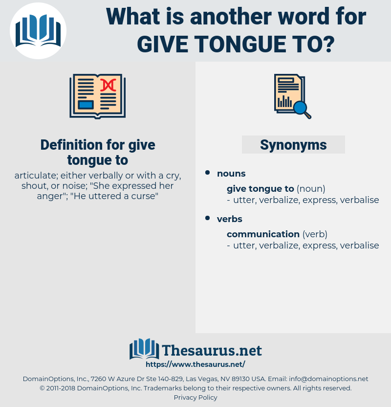 give tongue to, synonym give tongue to, another word for give tongue to, words like give tongue to, thesaurus give tongue to