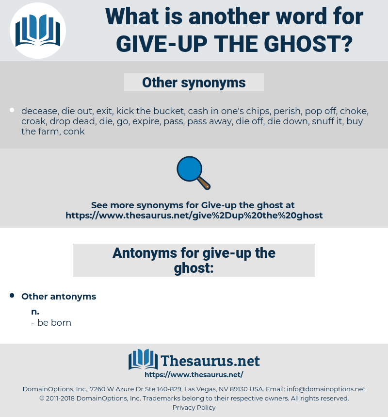 give-up the ghost, synonym give-up the ghost, another word for give-up the ghost, words like give-up the ghost, thesaurus give-up the ghost