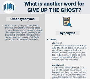give up the ghost, synonym give up the ghost, another word for give up the ghost, words like give up the ghost, thesaurus give up the ghost