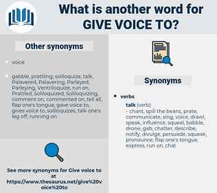give voice to, synonym give voice to, another word for give voice to, words like give voice to, thesaurus give voice to
