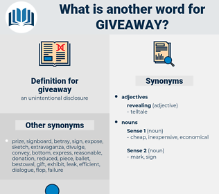 giveaway, synonym giveaway, another word for giveaway, words like giveaway, thesaurus giveaway