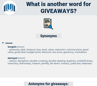 giveaways, synonym giveaways, another word for giveaways, words like giveaways, thesaurus giveaways