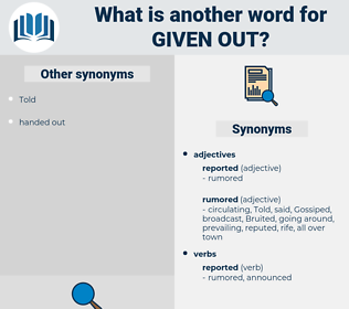 given out, synonym given out, another word for given out, words like given out, thesaurus given out