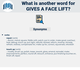 gives a face-lift, synonym gives a face-lift, another word for gives a face-lift, words like gives a face-lift, thesaurus gives a face-lift