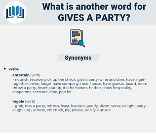 gives a party, synonym gives a party, another word for gives a party, words like gives a party, thesaurus gives a party