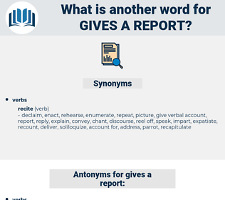 gives a report, synonym gives a report, another word for gives a report, words like gives a report, thesaurus gives a report