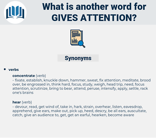 gives attention, synonym gives attention, another word for gives attention, words like gives attention, thesaurus gives attention