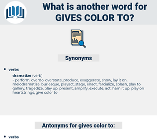 gives color to, synonym gives color to, another word for gives color to, words like gives color to, thesaurus gives color to