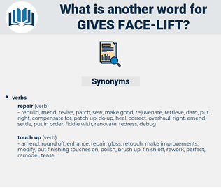 gives face lift, synonym gives face lift, another word for gives face lift, words like gives face lift, thesaurus gives face lift